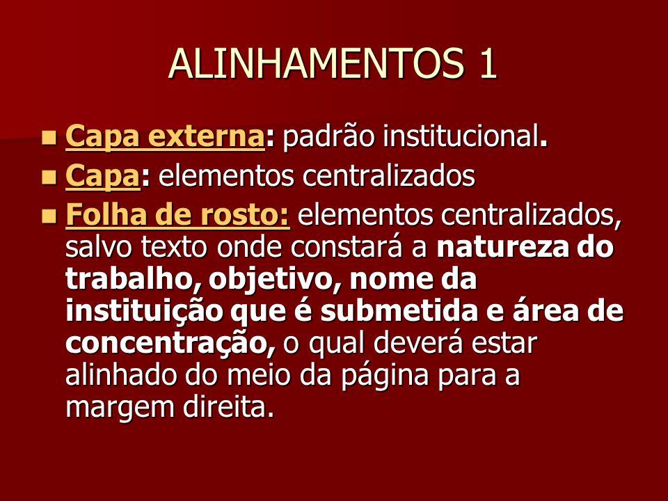 ALINHAMENTOS 1 Capa externa: padrão institucional.