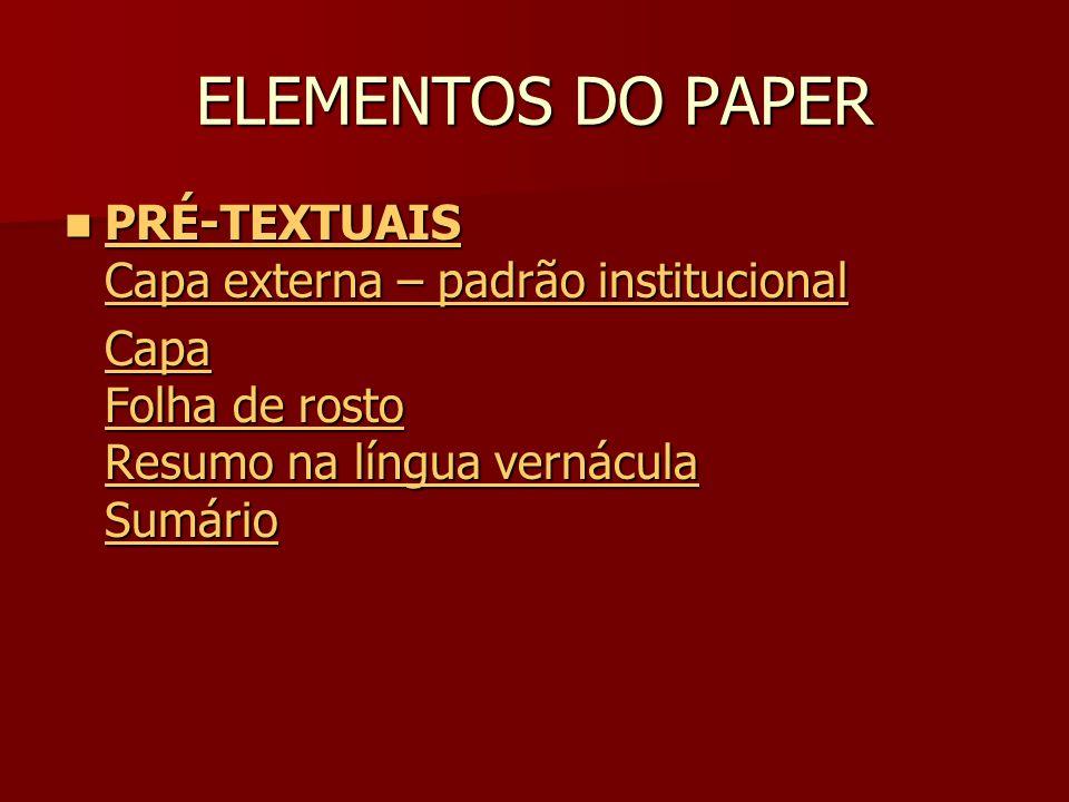 ELEMENTOS DO PAPER PRÉ-TEXTUAIS Capa externa – padrão institucional