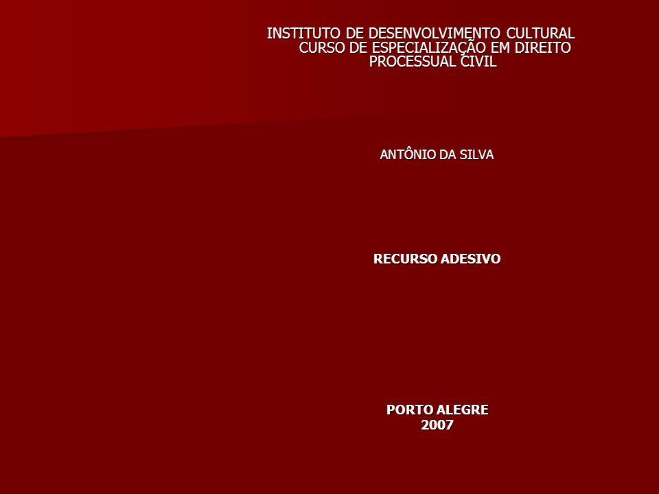 INSTITUTO DE DESENVOLVIMENTO CULTURAL CURSO DE ESPECIALIZAÇÃO EM DIREITO PROCESSUAL CIVIL