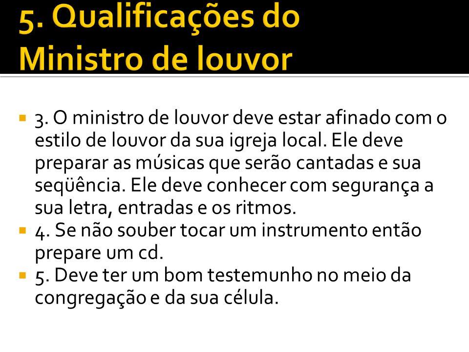 5. Qualificações do Ministro de louvor