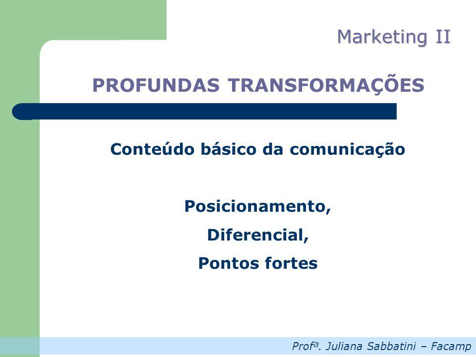 PROFUNDAS TRANSFORMAÇÕES Conteúdo básico da comunicação