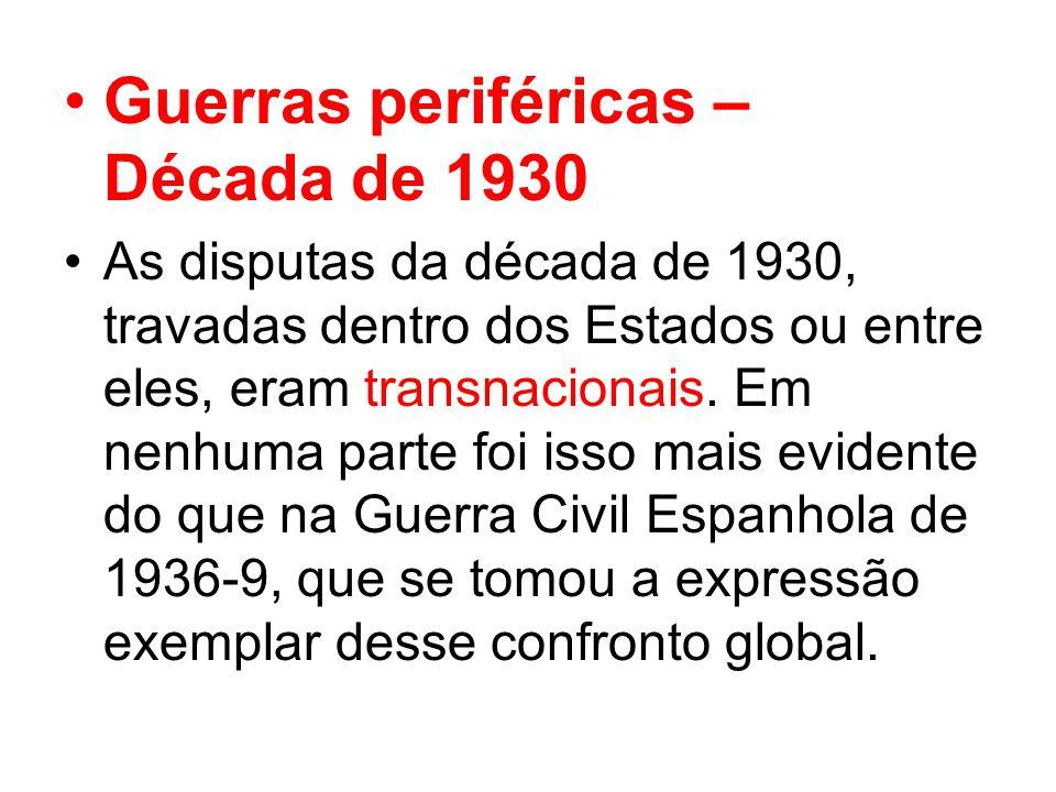 Guerras periféricas – Década de 1930