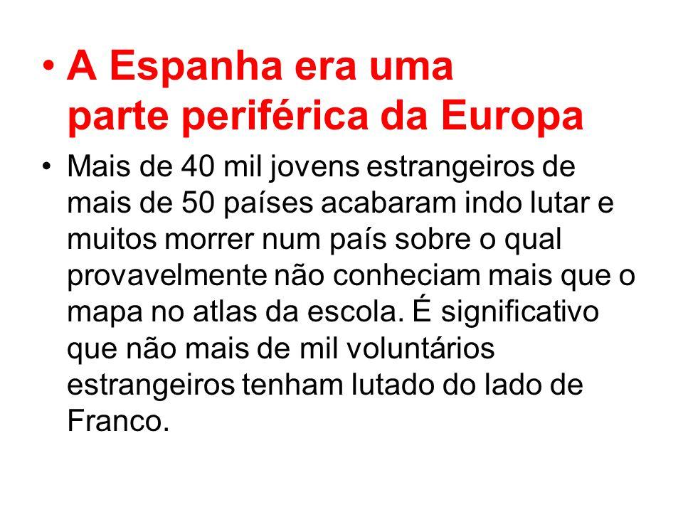 A Espanha era uma parte periférica da Europa