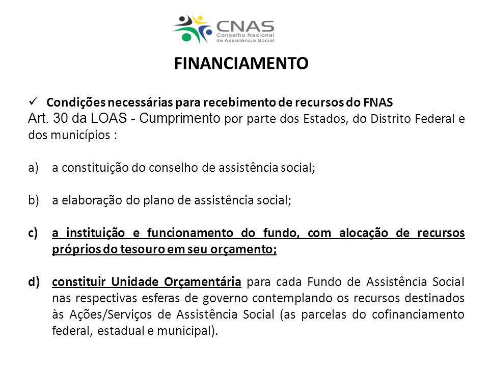 FINANCIAMENTO Condições necessárias para recebimento de recursos do FNAS.