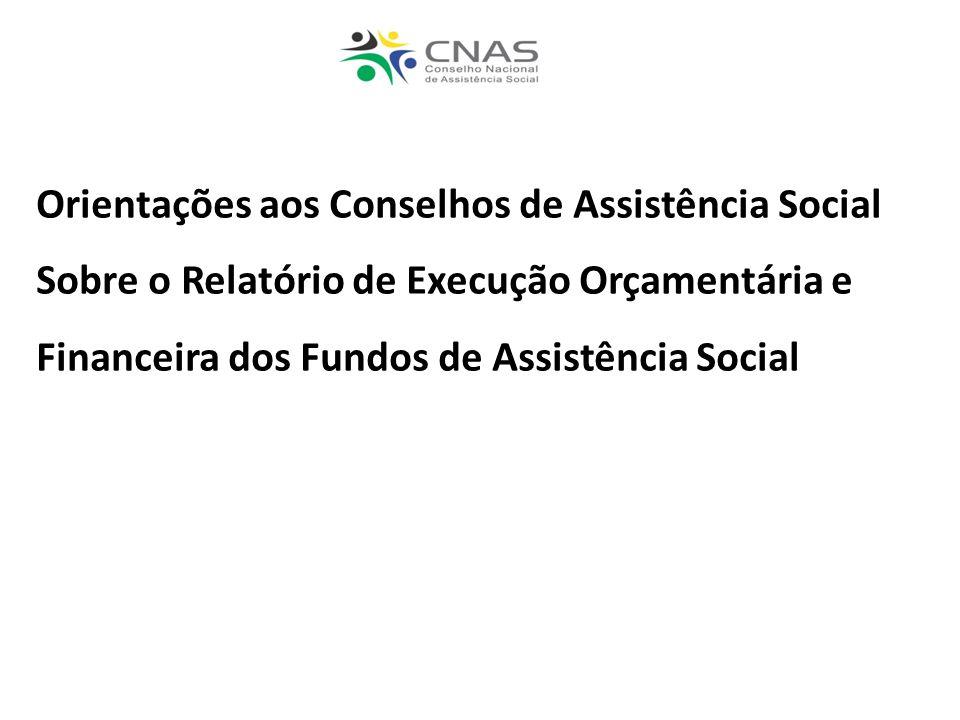 Orientações aos Conselhos de Assistência Social Sobre o Relatório de Execução Orçamentária e Financeira dos Fundos de Assistência Social