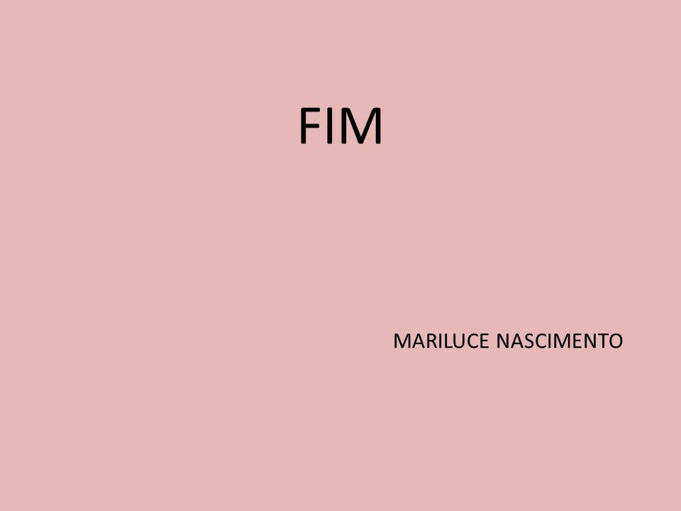 FIM MARILUCE NASCIMENTO