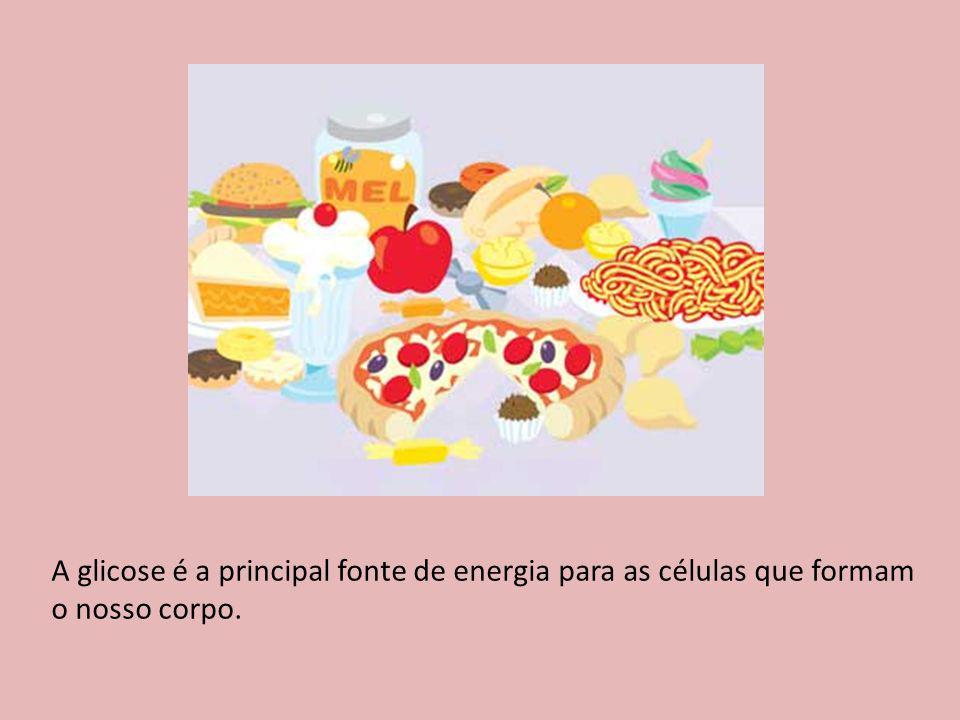 A glicose é a principal fonte de energia para as células que formam o nosso corpo.