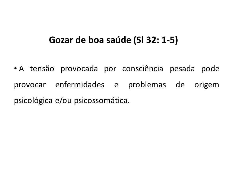 Gozar de boa saúde (Sl 32: 1-5)