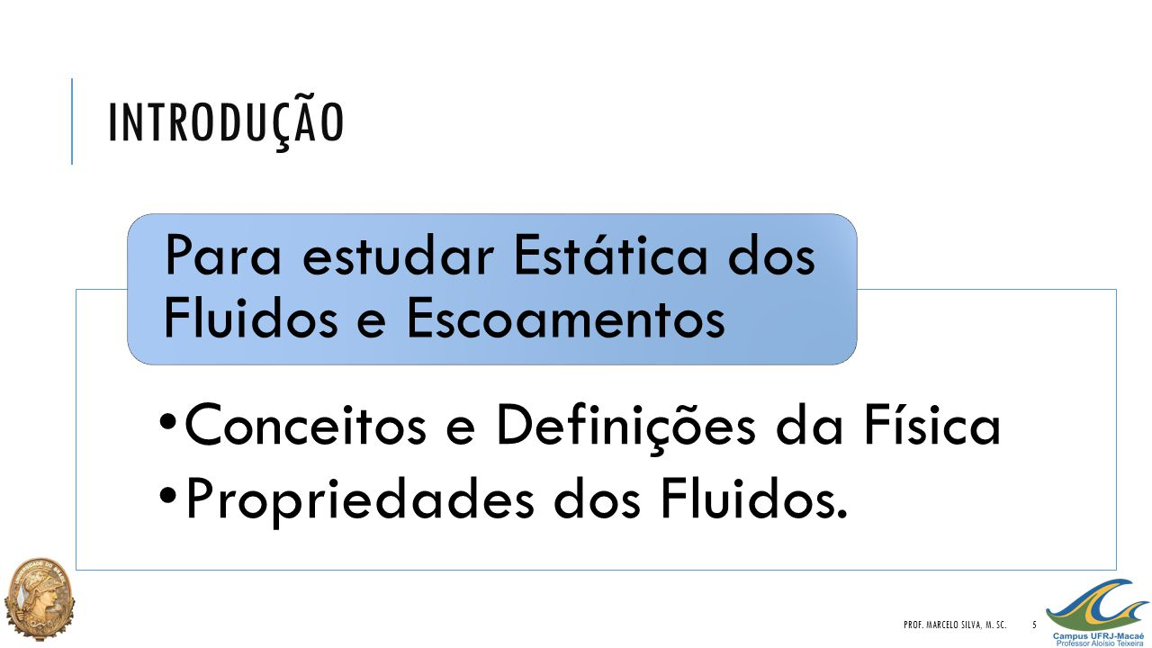 Conceitos e Definições da Física Propriedades dos Fluidos.
