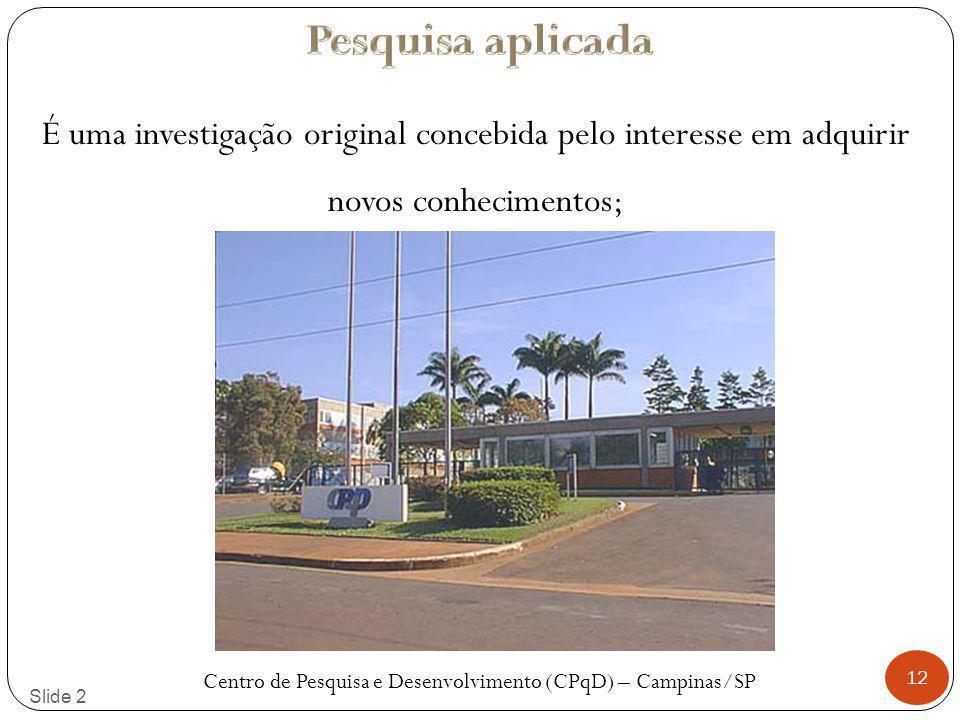 Centro de Pesquisa e Desenvolvimento (CPqD) – Campinas/SP