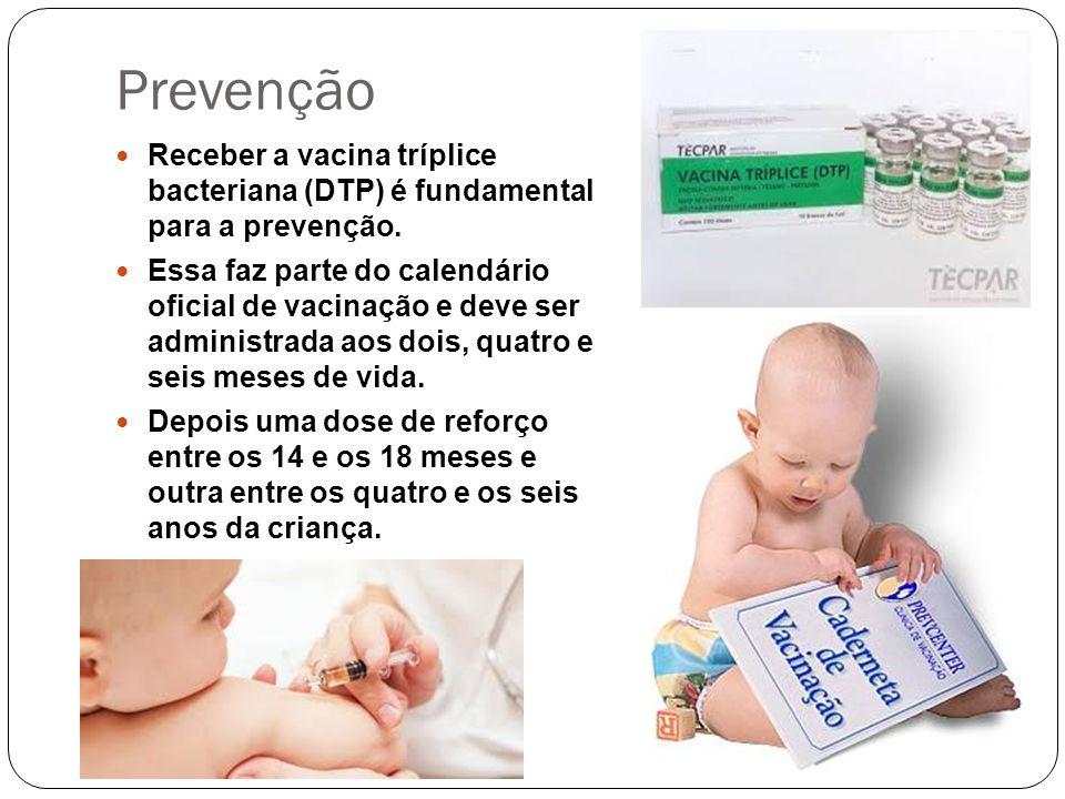 Prevenção Receber a vacina tríplice bacteriana (DTP) é fundamental para a prevenção.