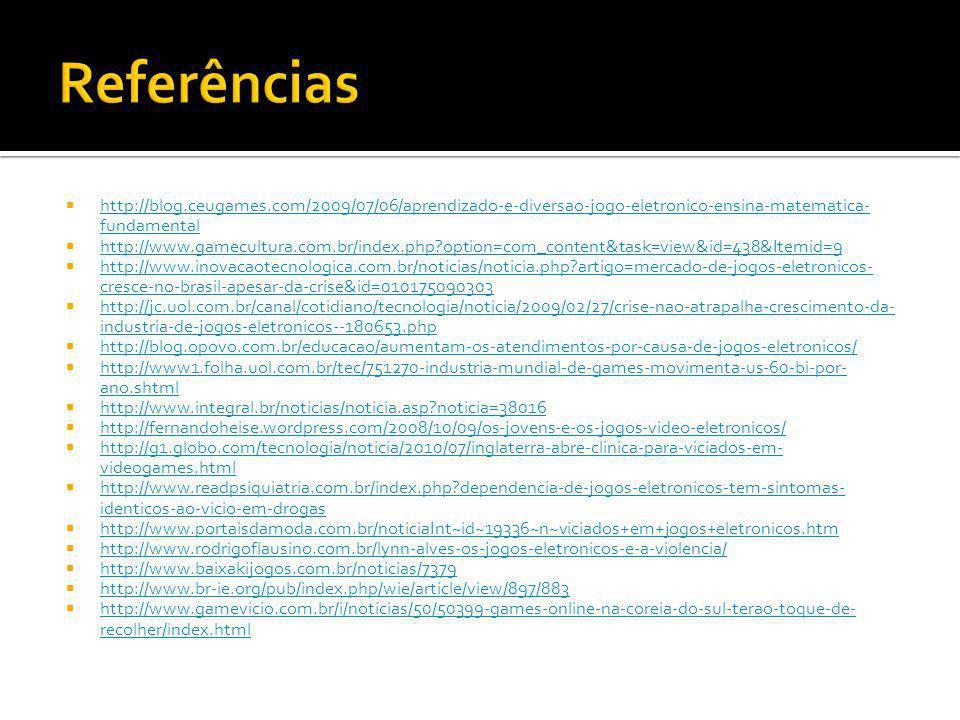 Referências http://blog.ceugames.com/2009/07/06/aprendizado-e-diversao-jogo-eletronico-ensina-matematica-fundamental.