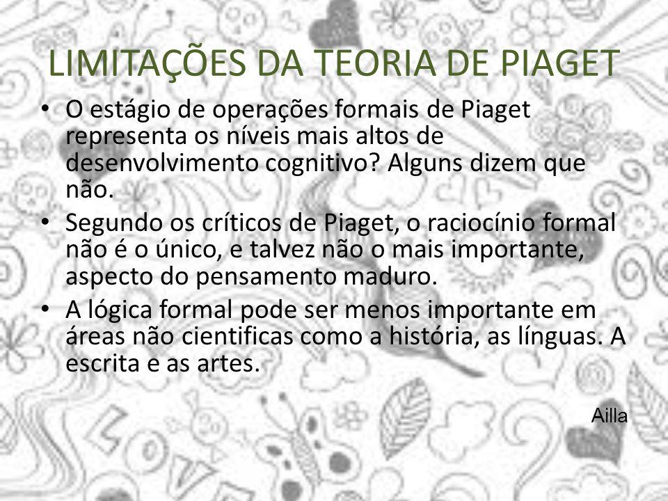 LIMITAÇÕES DA TEORIA DE PIAGET