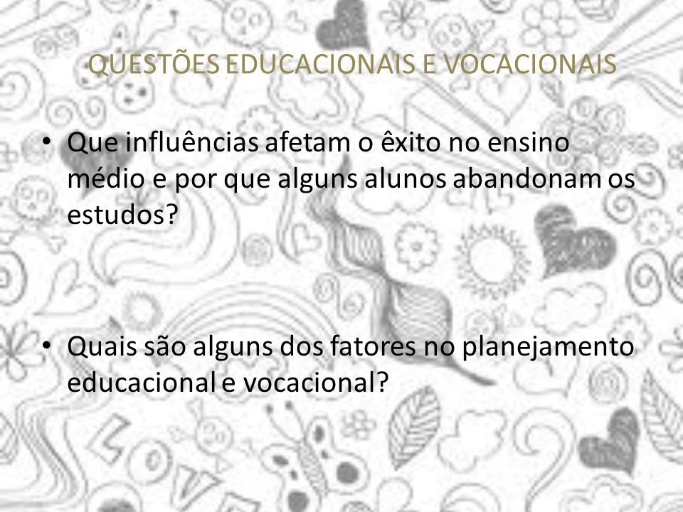 QUESTÕES EDUCACIONAIS E VOCACIONAIS
