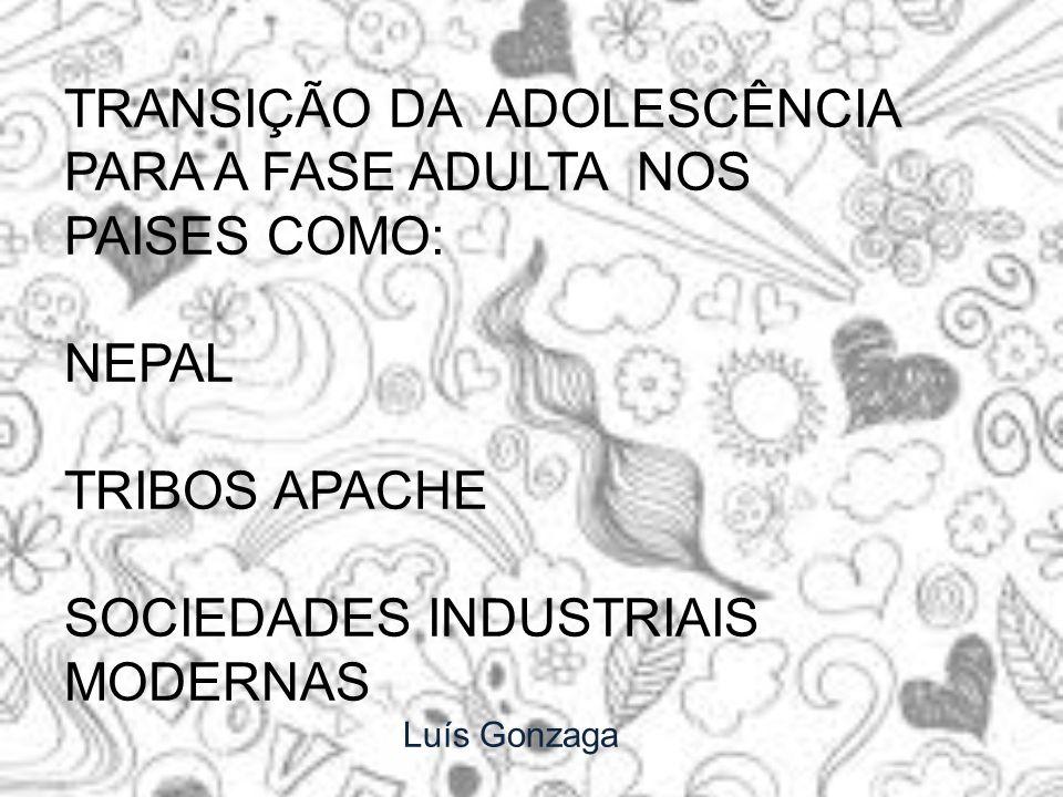 TRANSIÇÃO DA ADOLESCÊNCIA PARA A FASE ADULTA NOS PAISES COMO: