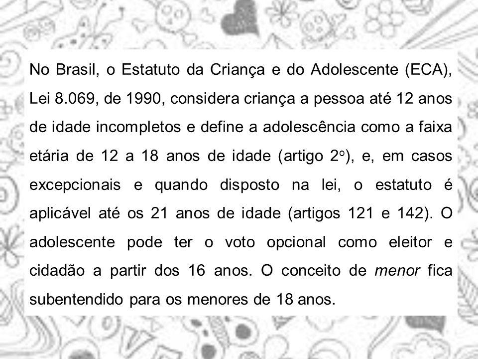 No Brasil, o Estatuto da Criança e do Adolescente (ECA), Lei 8