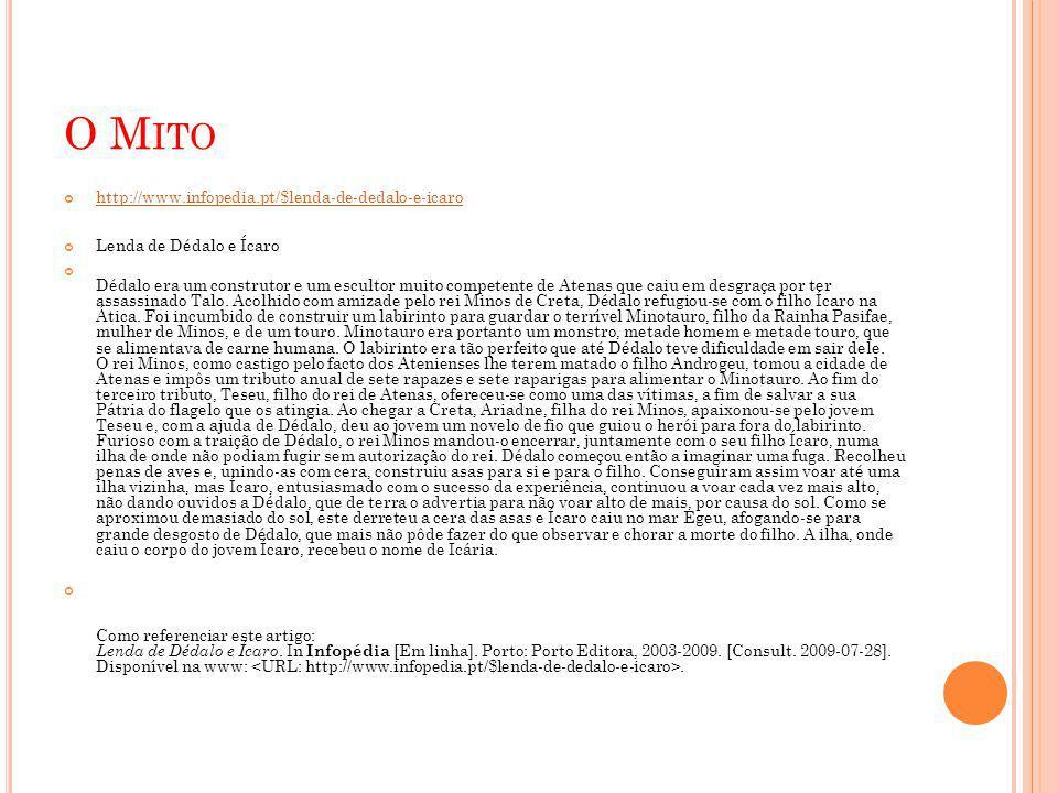 O Mito http://www.infopedia.pt/$lenda-de-dedalo-e-icaro