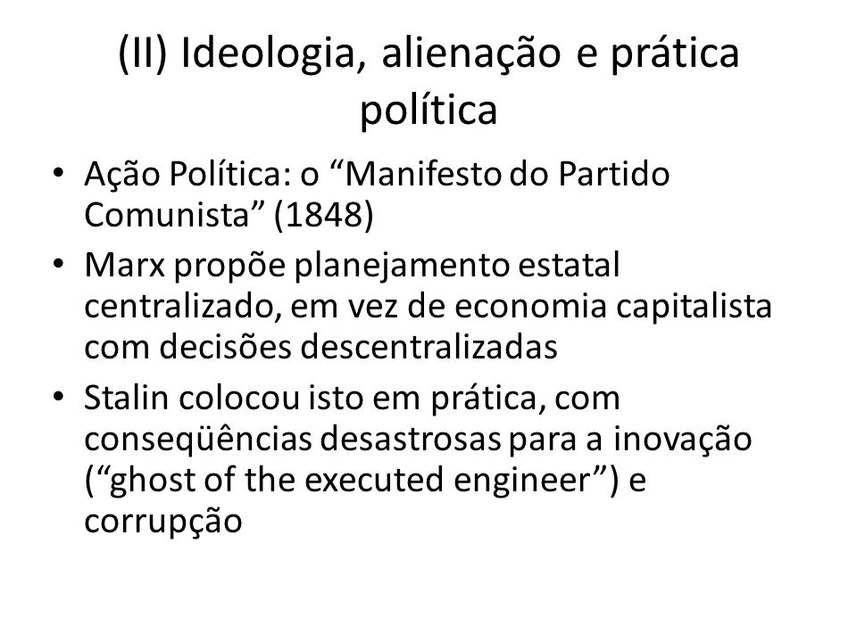 (II) Ideologia, alienação e prática política