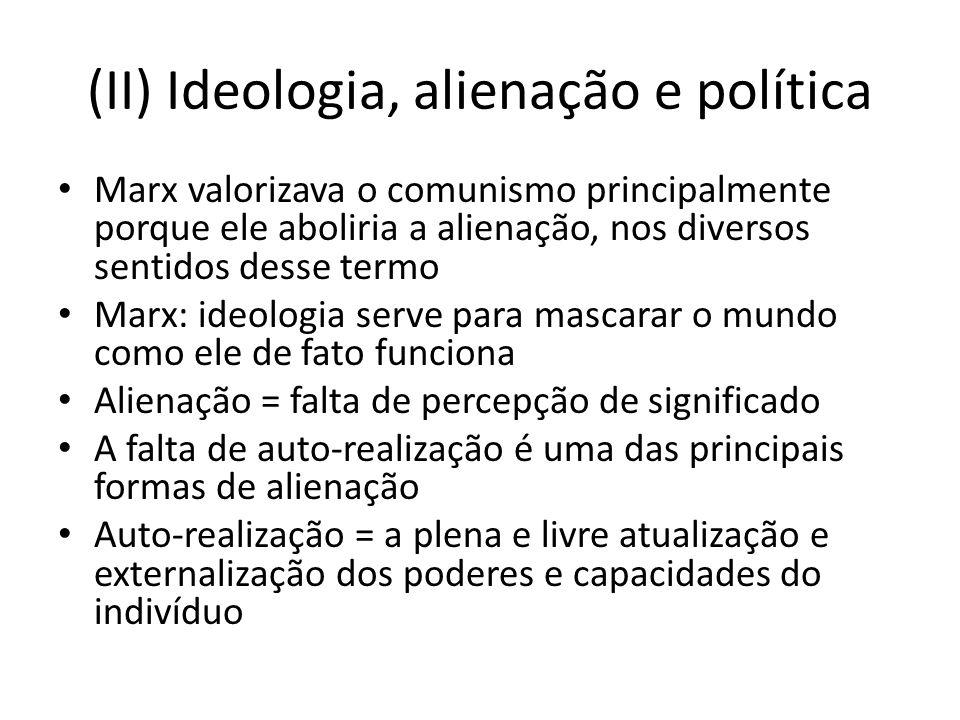 (II) Ideologia, alienação e política