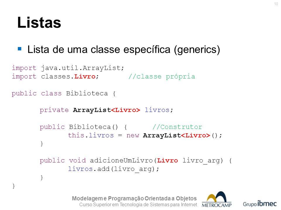 Listas Lista de uma classe específica (generics)