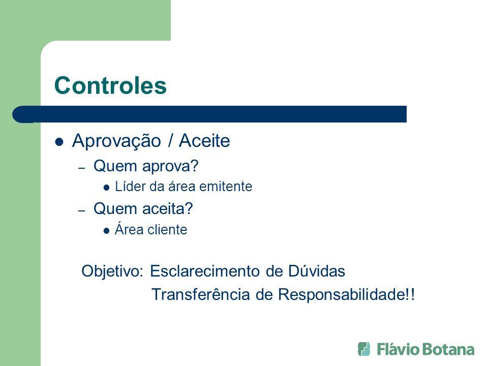Controles Aprovação / Aceite Quem aprova Quem aceita