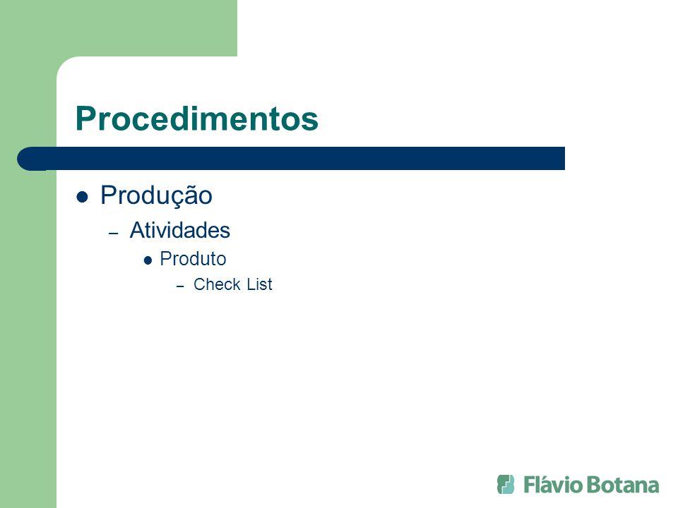 Procedimentos Produção Atividades Produto Check List