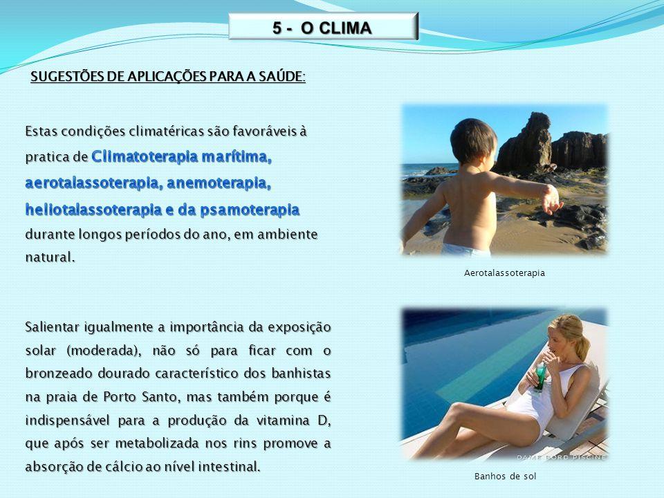 5 - O CLIMA SUGESTÕES DE APLICAÇÕES PARA A SAÚDE: