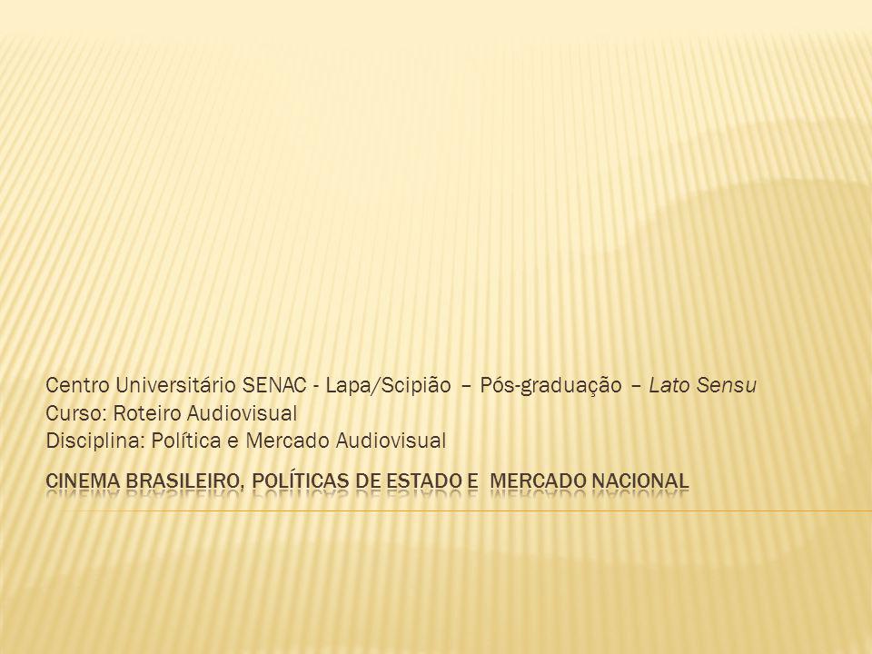 Cinema brasileiro, Políticas de Estado e mercado nacional