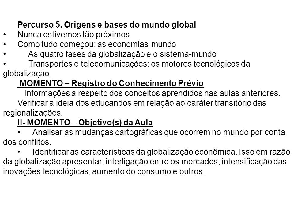 Percurso 5. Origens e bases do mundo global