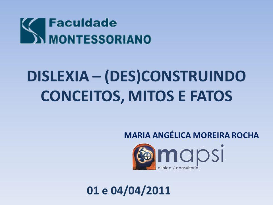 DISLEXIA – (DES)CONSTRUINDO CONCEITOS, MITOS E FATOS
