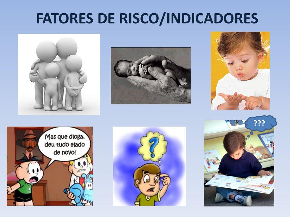 FATORES DE RISCO/INDICADORES