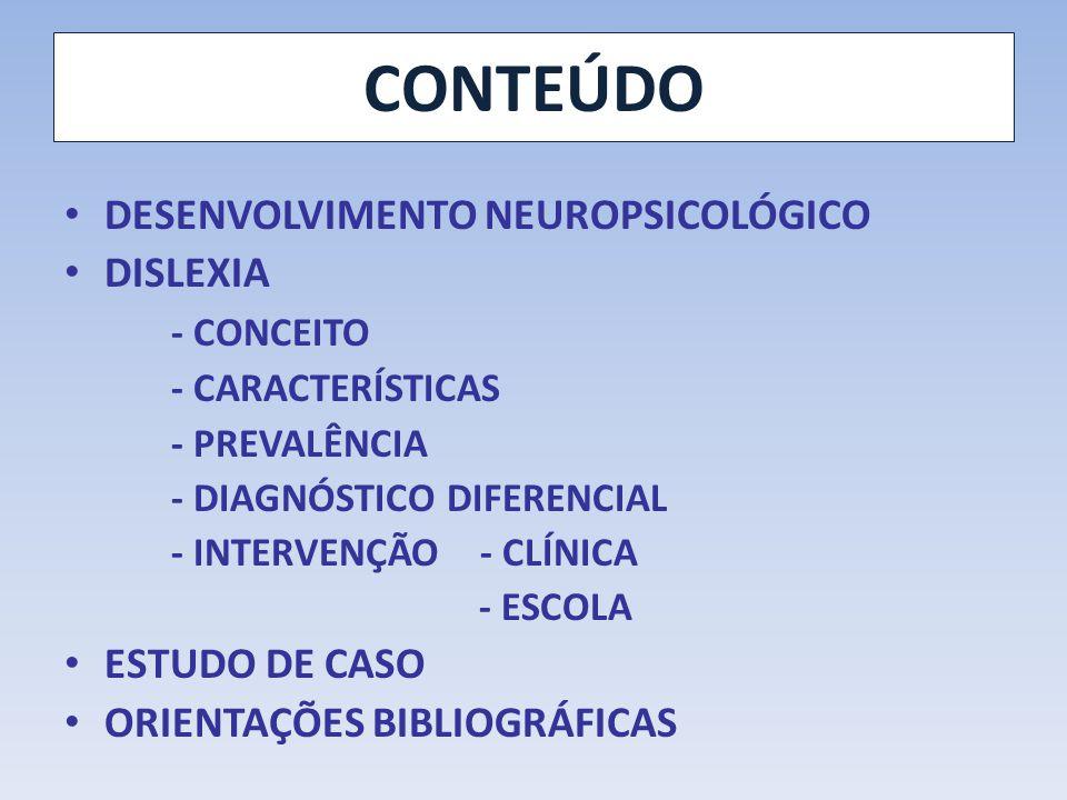 CONTEÚDO DESENVOLVIMENTO NEUROPSICOLÓGICO DISLEXIA - CONCEITO