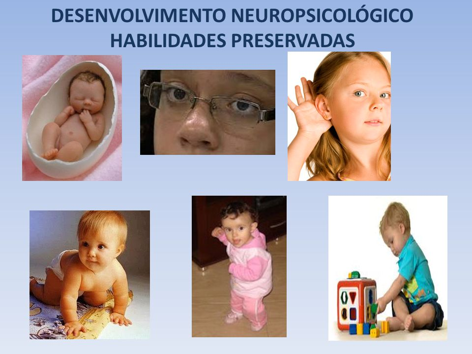 DESENVOLVIMENTO NEUROPSICOLÓGICO HABILIDADES PRESERVADAS
