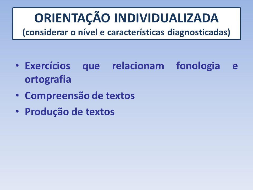 ORIENTAÇÃO INDIVIDUALIZADA (considerar o nível e características diagnosticadas)