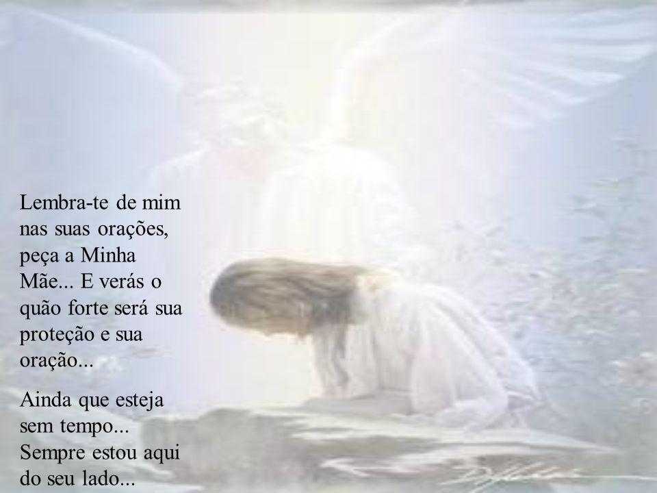 Te Amo Ainda E Sempre Você Lembra De Mim E Eu Nunca: Hoje Venho Orar Por Você!