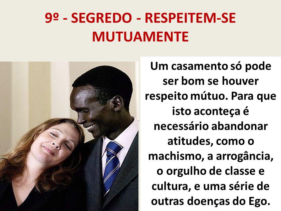 9º - SEGREDO - RESPEITEM-SE MUTUAMENTE