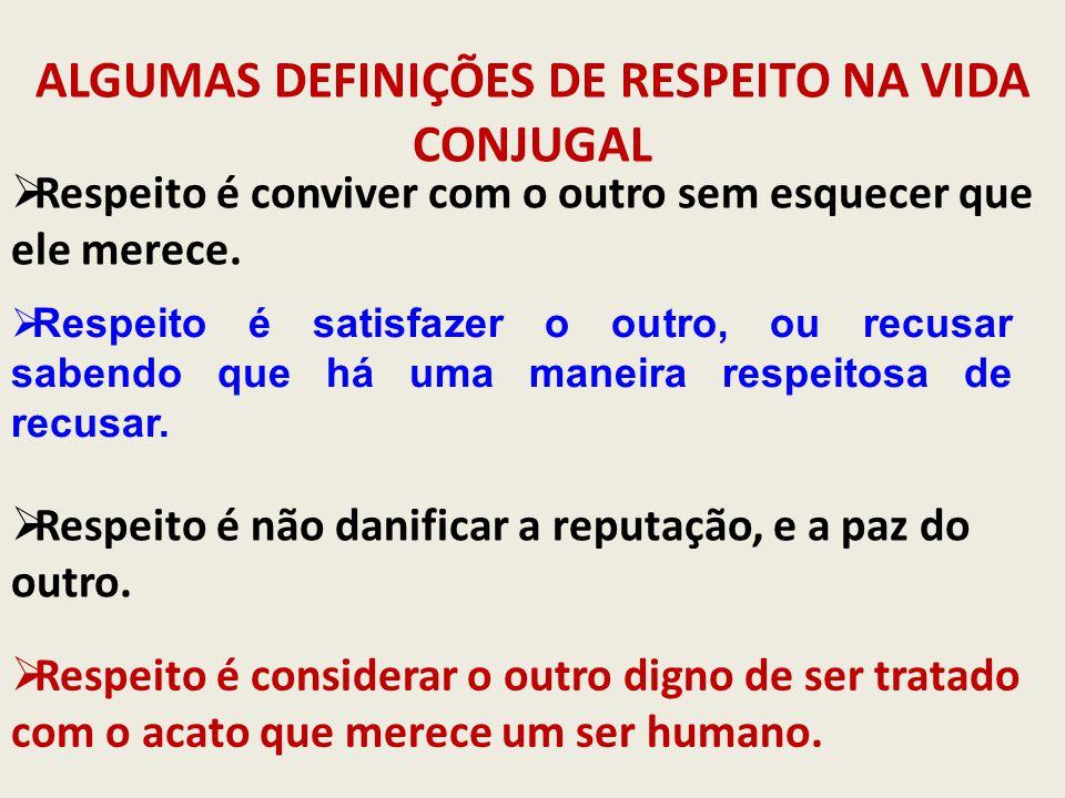 ALGUMAS DEFINIÇÕES DE RESPEITO NA VIDA CONJUGAL