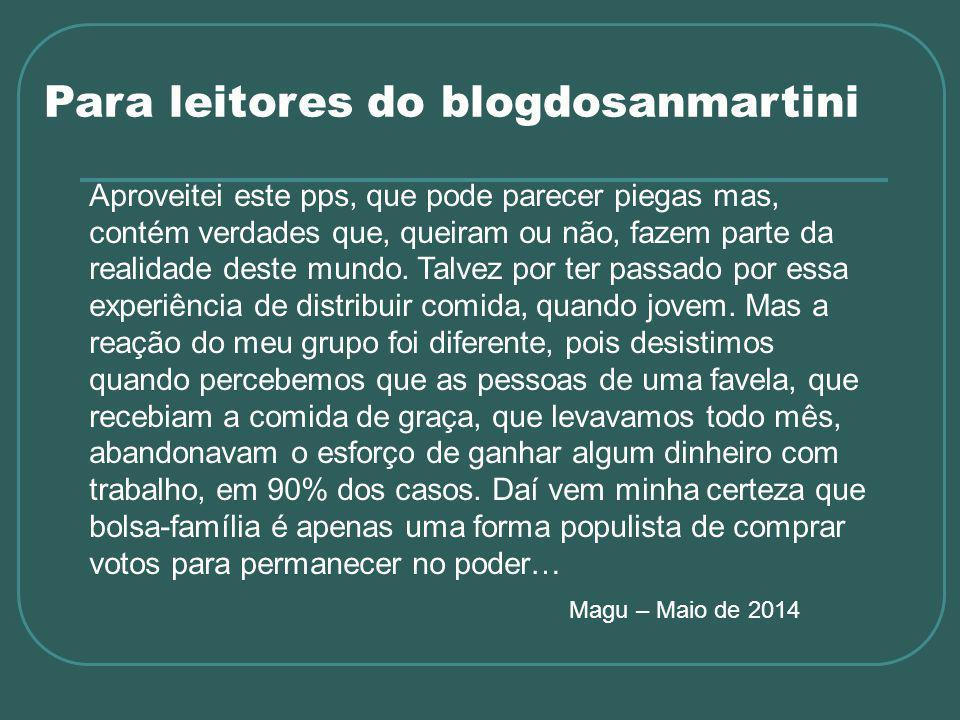 Para leitores do blogdosanmartini