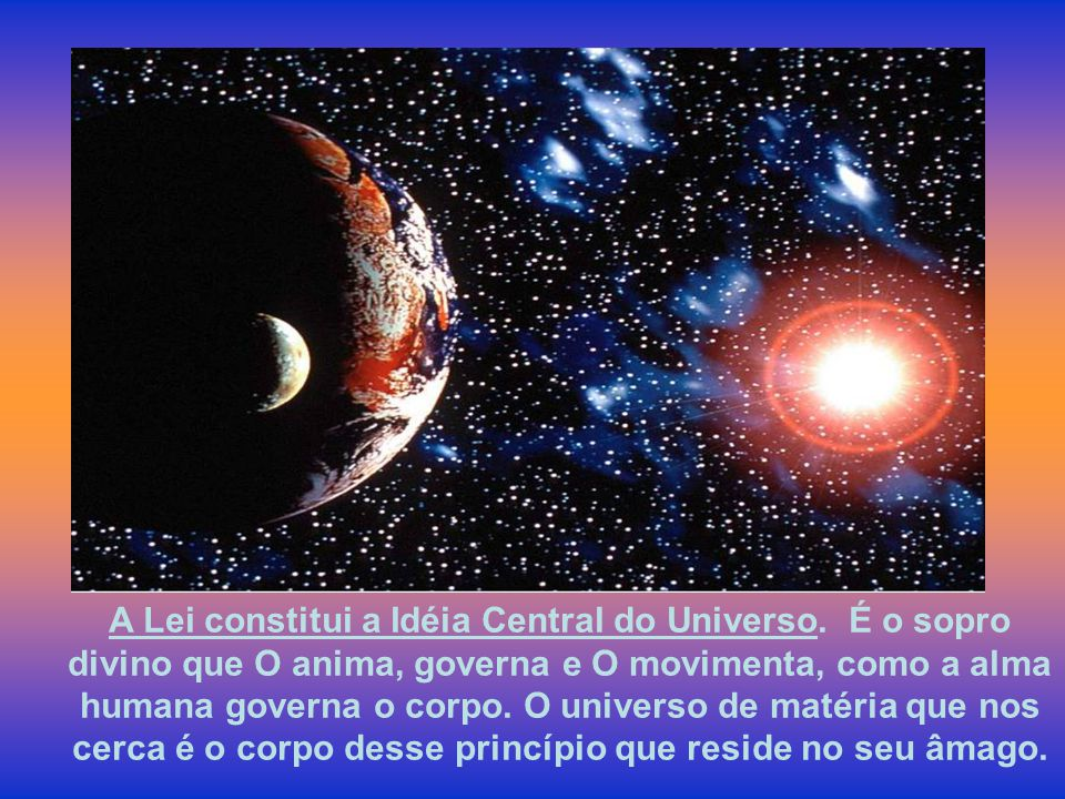 A Lei constitui a Idéia Central do Universo