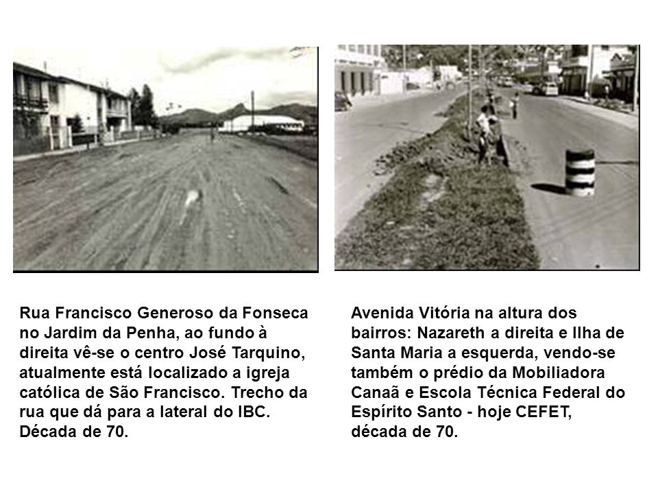 Rua Francisco Generoso da Fonseca no Jardim da Penha, ao fundo à direita vê-se o centro José Tarquino, atualmente está localizado a igreja católica de São Francisco. Trecho da rua que dá para a lateral do IBC. Década de 70.