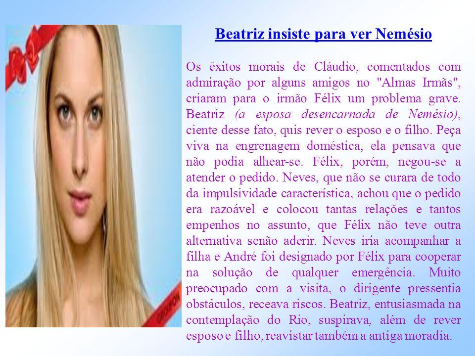 Beatriz insiste para ver Nemésio