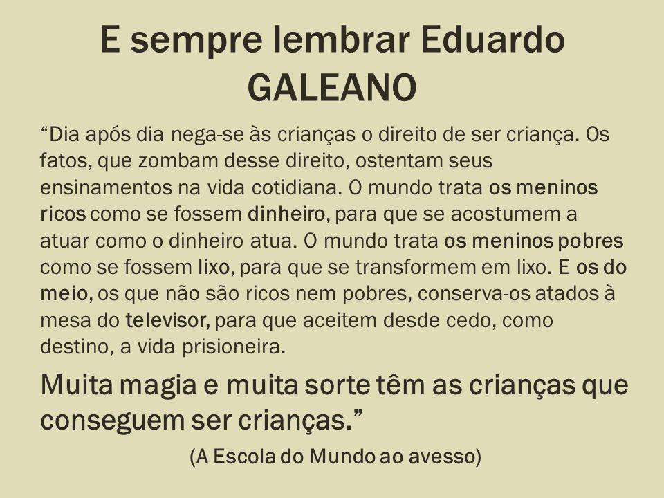 E sempre lembrar Eduardo GALEANO