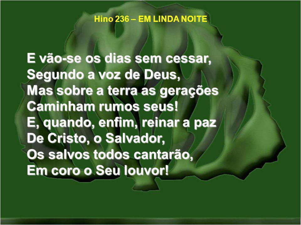 E vão-se os dias sem cessar, Segundo a voz de Deus,