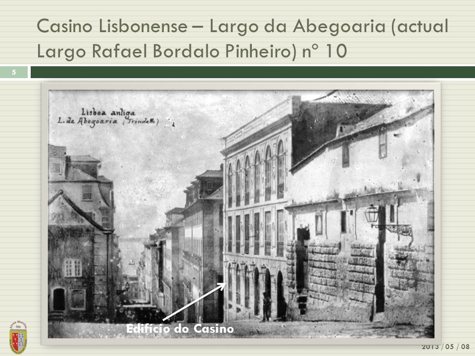 Casino Lisbonense – Largo da Abegoaria (actual Largo Rafael Bordalo Pinheiro) nº 10