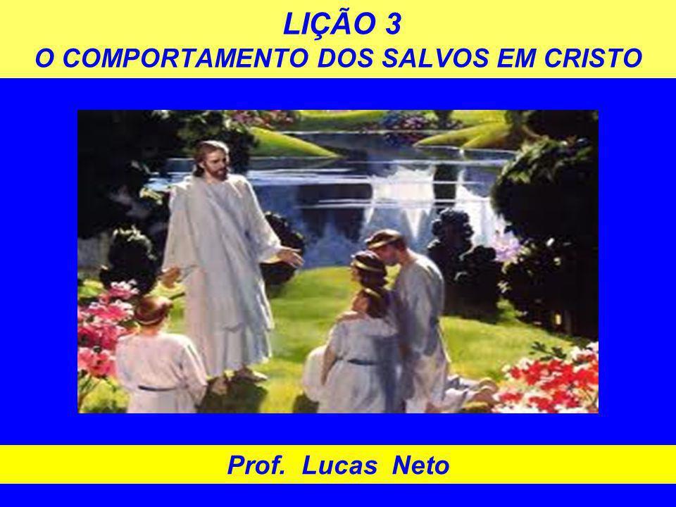 LIÇÃO 3 O COMPORTAMENTO DOS SALVOS EM CRISTO