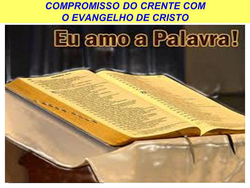 COMPROMISSO DO CRENTE COM O EVANGELHO DE CRISTO