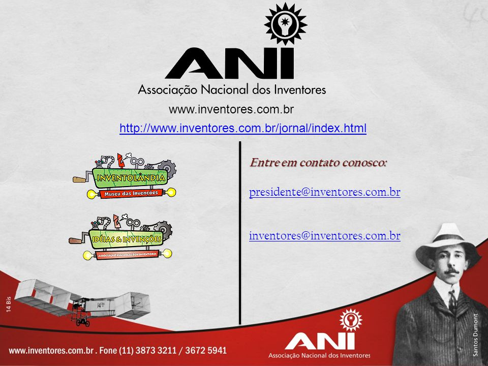 www.inventores.com.br http://www.inventores.com.br/jornal/index.html. Entre em contato conosco: presidente@inventores.com.br.