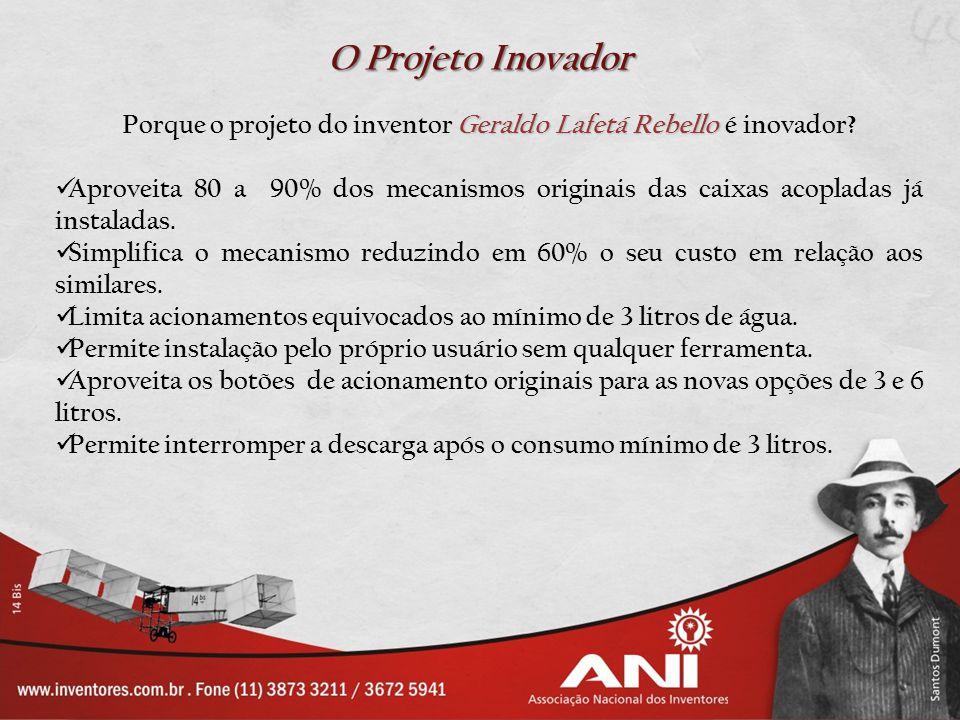 Porque o projeto do inventor Geraldo Lafetá Rebello é inovador