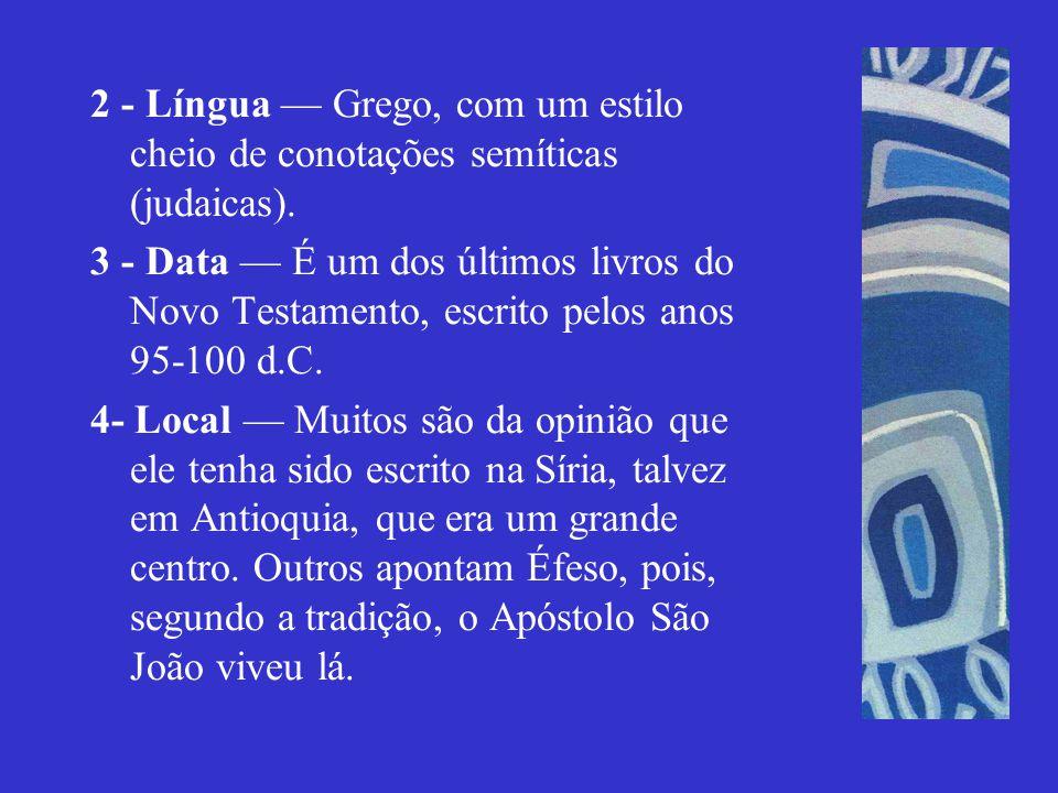 2 - Língua — Grego, com um estilo cheio de conotações semíticas (judaicas).