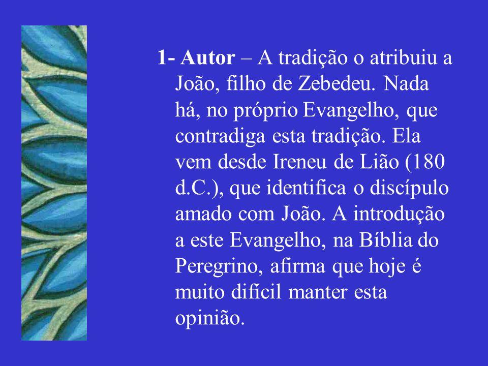 1- Autor – A tradição o atribuiu a João, filho de Zebedeu